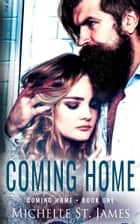 Coming Home ebook by Michelle St. James