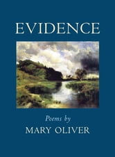 Evidence - Poems ebook by Mary Oliver