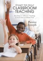 Straight Talk about Classroom Teaching ebook by Patrice Joseph