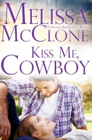 Kiss Me, Cowboy ebook by Melissa McClone