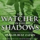 The Watcher in the Shadows audiobook by Carlos Ruiz Zafon