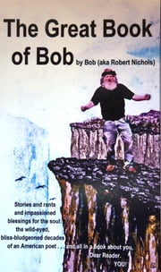 The Great Book of Bob eBook ebook by Robert Nichols