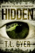 Hidden eBook by T.L. Dyer