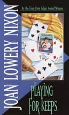 Playing for Keeps ebook by Joan Lowery Nixon