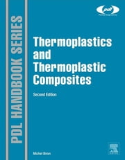 Thermoplastics and Thermoplastic Composites ebook by Michel Biron