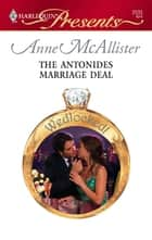 The Antonides Marriage Deal - A Billionaire Boss Romance ebook by Anne McAllister