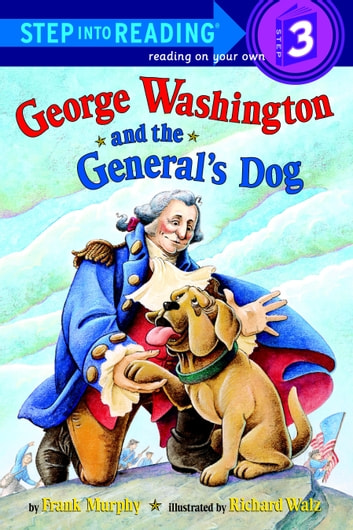 George Washington and the General's Dog eBook by Frank Murphy