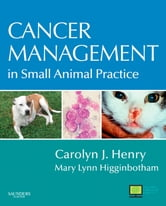 Cancer Management in Small Animal Practice ebook by Carolyn J. Henry,Mary Lynn Higginbotham