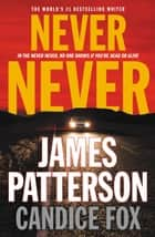 Never Never eBook von James Patterson,Candice Fox