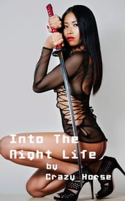 Into The Night Life ebook by Crazy Horse