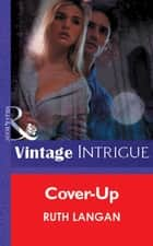 Cover-Up (Mills & Boon Vintage Intrigue) ebook by Ruth Langan