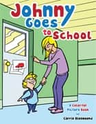Johnny Goes to School: A Colorful Picture Book for Kids ebook by Charles River Editors