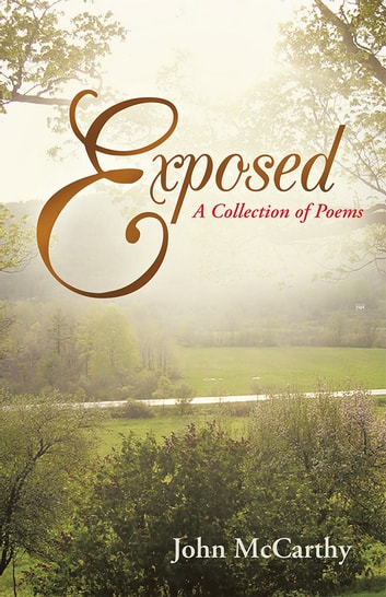 Exposed - A Collection of Poems ebook by John McCarthy