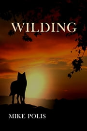 Wilding ebook by Mike Polis