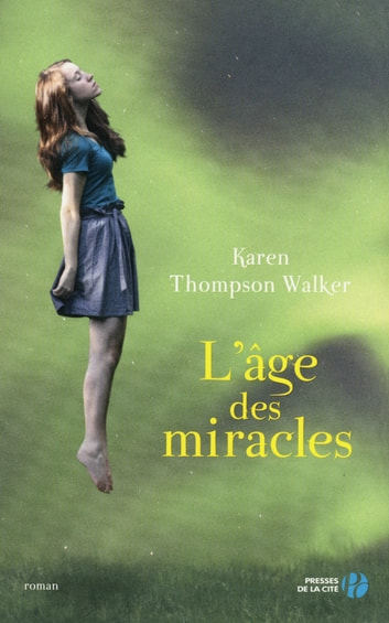 L'Age des miracles (version Young Adult) ebook by Karen THOMPSON WALKER