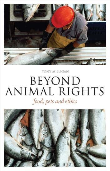 Beyond Animal Rights - Food, Pets and Ethics ebook by Dr Tony Milligan
