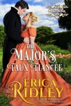 The Major's Faux Fiancee - A Regency Romance ebook by Erica Ridley