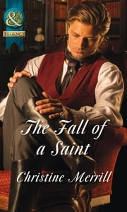 The Fall of a Saint (Mills & Boon Historical) (The Sinner and the Saint, Book 2) ebook by Christine Merrill
