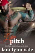 Listen, Pitch ebook by Lani Lynn Vale