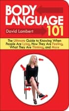 Body Language 101 ebook by David Lambert