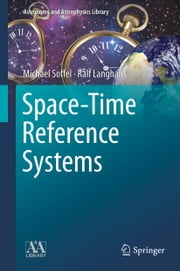 Space-Time Reference Systems ebook by Michael Soffel,Ralf Langhans