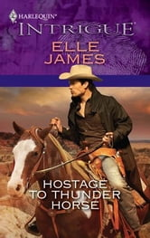 Hostage to Thunder Horse ebook by Elle James