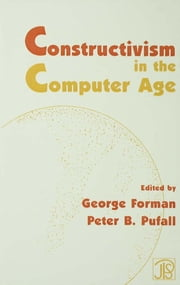 Constructivism in the Computer Age ebook by George Forman,Peter B. Pufall