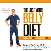 The Lose Your Belly Diet - Change Your Gut, Change Your Life audiobook by Travis Stork, MD
