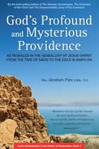 God's Profound and Mysterious Providence - As Revealed in the Genealogy of Jesus Christ from the time of David to the Exile in Babylon (Book 4) ebook by Abraham Park