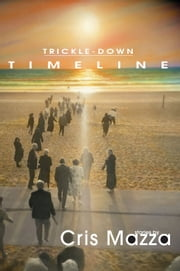 Trickle-Down Timeline ebook by Cris Mazza