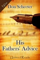 His Fathers' Advice ebook by Don Schecter
