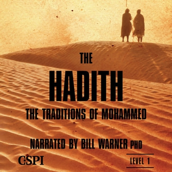 Hadith, The - The Traditions of Mohammed audiobook by Bill Warner, PhD