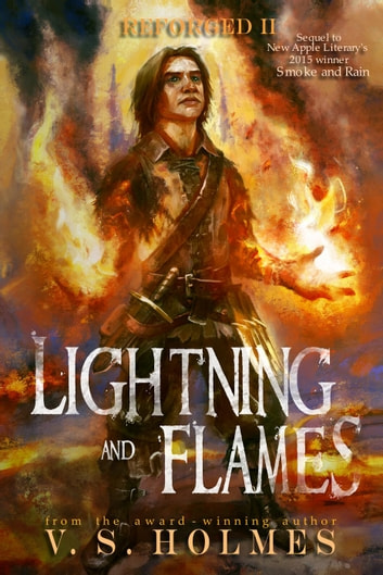 Lightning and Flames - Reforged, #2 ebook by V. S. Holmes