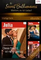 The Secret Billionaires - Wetten, es ist Liebe? - 3-teilige Serie ebook by Dani Collins, Jennifer Hayward, Rachael Thomas
