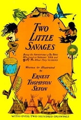 Two Little Savages ebook by Ernest Thompson Seton