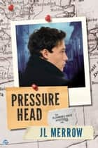 Pressure Head ebook by JL Merrow
