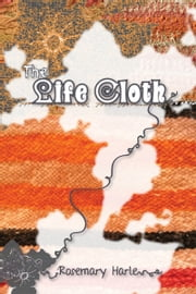 The Life Cloth ebook by Rosemary Harle