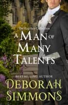 A Man of Many Talents ebook by Deborah Simmons