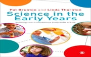 Science in the Early Years - Building Firm Foundations from Birth to Five ebook by Pat Brunton,Linda C Thornton