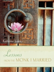 Lessons from the Monk I Married ebook by Katherine Jenkins