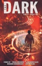 The Dark Issue 51 - The Dark, #51 ebook by Megan Arkenberg, A. Katherine Black, Benjanun Sriduangkaew,...
