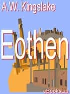 Eothen ebook by A. W. Kingslake
