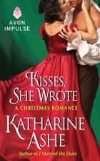 Kisses, She Wrote - A Christmas Romance ebook by