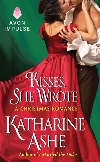 Kisses, She Wrote - A Christmas Romance ebook by Katharine Ashe