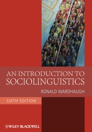 An Introduction to Sociolinguistics ebook by Ronald Wardhaugh