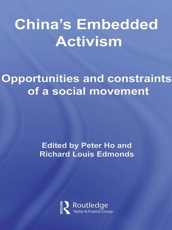 China's Embedded Activism - Opportunities and constraints of a social movement ebook by