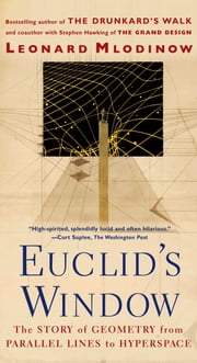 Euclid's Window - The Story of Geometry from Parallel Lines to Hyperspace ebook by Leonard Mlodinow