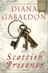 The Scottish Prisoner: A Novel - A Novel ebook by Diana Gabaldon