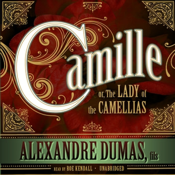 Camille - or, The Lady of the Camellias audiobook by Alexandre Dumas, fils