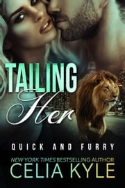 Tailing Her (BBW Paranormal Shapeshifter Romance) ebook by Celia Kyle
